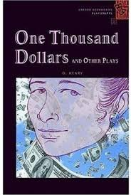 OXFORD BOOKWORMS PLAYSCRIPTS 2 ONE THOUSAND DOLLARS AND OTHER PLAYS