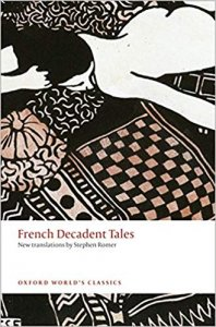 FRENCH DECADENT TALES (Oxford World´s Classics New Edition)