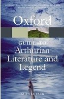 THE OXFORD GUIDE TO ARTHURIAN LITERATURE AND LEGEND (Oxford Paperback Reference)