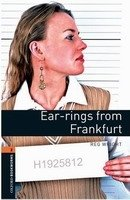 OXFORD BOOKWORMS LIBRARY New Edition 2 EAR-RINGS FROM FRANKFURT AUDIO CD PACK