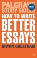 How to Write Better Essays, 3th ed.