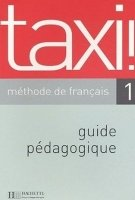 TAXI! 1 GUIDE PEDAGOGIQUE