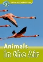 OXFORD READ AND DISCOVER Level 3: ANIMALS IN THE AIR + AUDIO CD PACK