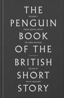 The Penguin Book of the British Short Story: Volume I From Daniel Defoe to Johh Buchan