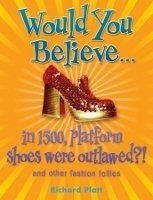WOULD YOU BELIEVE... IN 1500, PLATFORM SHOES WERE OUTLAWED?!