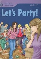 FOUNDATIONS READING LIBRARY Level 7 READER: LET´S PARTY!