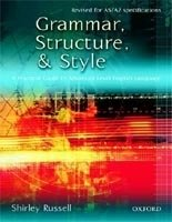 GRAMMAR, STRUCTURE AND STYLE: A Practical Guide to Advanced Level English Language