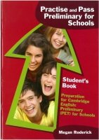 Practise and Pass Preliminary for Schools Student´s Book