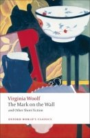 THE MARK ON THE WALL AND OTHER SHORT FICTION (Oxford World´s Classics New Edition)