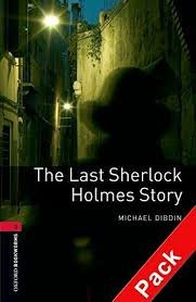 OXFORD BOOKWORMS LIBRARY New Edition 3 THE LAST SHERLOCK HOLMES STORY AUDIO CD PACK