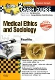Crash Course Medical Ethics and Sociology Updated Print + eBook edition, 2nd ed.