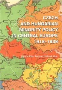Czech and Hungarian Minority Policy in Central Europe 1918–1938