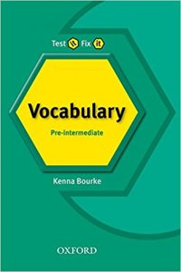 TEST IT, FIX IT VOCABULARY PRE-INTERMEDIATE