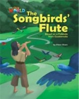 OUR WORLD Level 5 READER: THE SONGBIRDS´ FLUTE