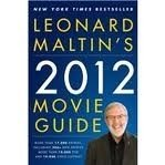 LEONARD MALTIN´S 2012 MOVIE GUIDE