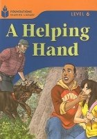 FOUNDATIONS READING LIBRARY Level 6 READER: A HELPING HAND