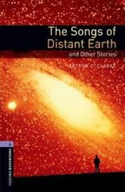 OXFORD BOOKWORMS LIBRARY New Edition 4 THE SONGS OF DISTANT EARTH AND OTHER STORIES