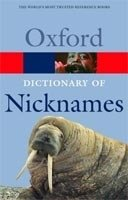OXFORD DICTIONARY OF NICKNAMES (Oxford Paperback Reference)