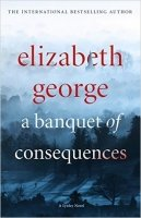 Banquet of Consequences (An Inspector Lynley Novel 16)