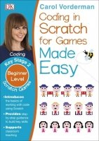 Computer Coding Scratch Games Made Easy (Key Stage 2)