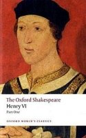 HENRY VI., Part I. (Oxford World´s Classics New Edition)