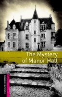 OXFORD BOOKWORMS LIBRARY New Edition STARTER THE MYSTERY OF MANOR HALL with AUDIO CD PACK