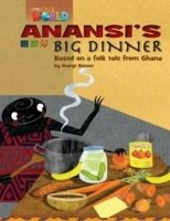 OUR WORLD Level 3 READER: ANANSI´S BIG DINNER