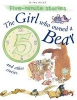 The Girl Who Owned a Bear and Other Stories (5 Minute Children's Stories)