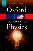 Oxford Dictionary of Physics 7th Edition (Oxford Paperback Reference)