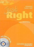 JUST RIGHT Second Edition ELEMENTARY TEACHER´S BOOK + CLASS AUDIO CD