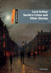 DOMINOES Second Edition Level 2 - LORD ARTHUR SAVILE´S CRIME AND OTHER STORIES + MultiROM PACK
