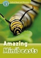 OXFORD READ AND DISCOVER Level 3: AMAZING MINIBEASTS + AUDIO CD PACK