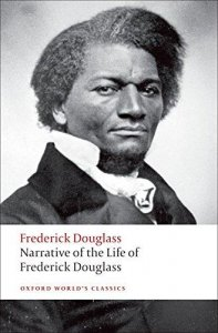 NARRATIVE OF THE LIFE OF FREDERICK DOUGLASS, AN AMERICAN SLAVE (Oxford World´s Classics New Edition)