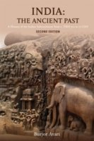 India: the Ancient Past : A History of the Indian Subcontinent from c. 7000 BCE to CE 1200