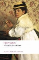 WHAT MAISIE KNEW (Oxford World´s Classics New Edition)