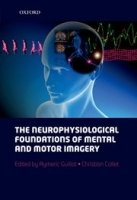 Neurophysiological Foundations of Mental and Motor Imagery