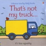 THAT´S NOT MY TRUCK (Usborne Touchy-Feely Books)
