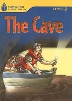FOUNDATIONS READING LIBRARY Level 2 READER: THE CAVE