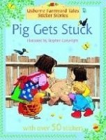 Pig Gets Stuck (farmyard Tales Sticker Storybooks)