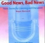 GOOD NEWS, BAD NEWS: NEW STORIES FOR LISTENING AND DISCUSSION AUDIO CD