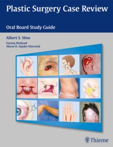 Plastic Surgery Case Review: Oral Board Review