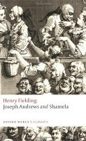 JOSEPH ANDREWS AND SHAMELA (Oxford World´s Classics New Edition)
