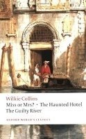 MISS OR MRS?, THE HAUNTED HOTEL, THE GUILTY RIVER (Oxford World´s Classics New Edition)