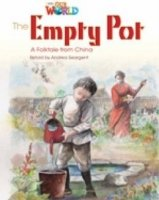 OUR WORLD Level 4 READER: THE EMPTY POT