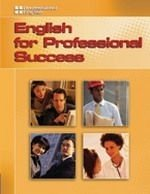 PROFESSIONAL ENGLISH: ENGLISH FOR PROFESSIONAL SUCCESS STUDENT´S BOOK + AUDIO CD