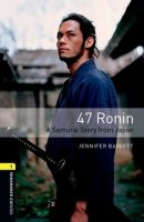 OXFORD BOOKWORMS LIBRARY New Edition 1 47 RONIN with AUDIO CD