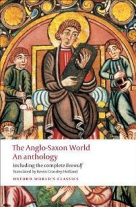 THE ANGLO-SAXON WORLD: AN ANTHOLOGY (Oxford World´s Classics New Edition)