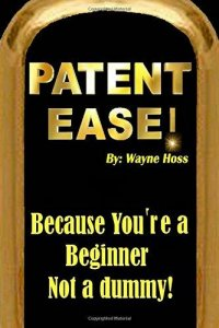 Patent Ease: How to Write you own Patent Application