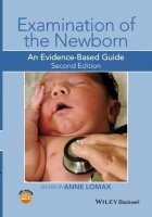 Examination of the Newborn : An Evidence-Based Guide, 2nd Ed.
