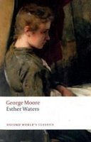 ESTHER WATERS (Oxford World´s Classics New Edition)
